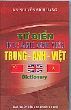Từ Điển Học Sinh, Sinh Viên Trung - Anh - Việt
