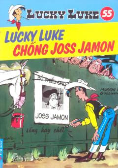 Lucky Luke 55 - Lucky Luke Chống Joss Jamon