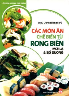 Các Món Ăn Chế Biến Từ Rong Biển - Mới Lạ & Bổ Dưỡng