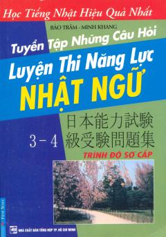 Tuyển Tập Những Câu Hỏi Luyện Thi Năng Lực Nhật Ngữ 3 - Trình Độ Sơ Cấp (Kèm 2 CD)