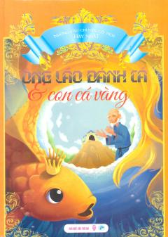Những Câu Chuyện Cổ Tích Hay Nhất - Ông Lão Đánh Cá Và Con Cá Vàng