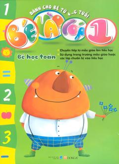 Bé Vào Lớp 1 - Bé Học Toán (Dành Cho Bé Từ 4-6 Tuổi)