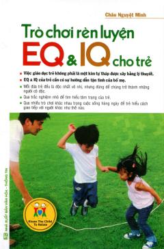 Trò Chơi Rèn Luyện EQ & IQ Cho Trẻ