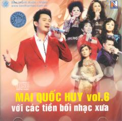 CD Mai Quốc Huy Với Các Tiền Bối Nhạc Xưa (Vol.6)