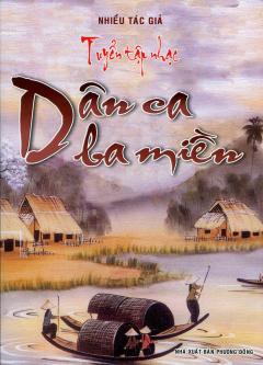 Tuyển Tập Nhạc Dân Ca Ba Miền - Tái bản 2009