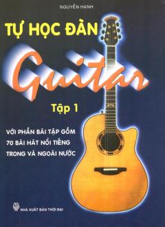 Tự Học Đàn Guitar - Tập 1 - Tái bản 06/12/2012
