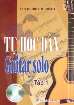 Tự Học Đàn Guitar Solo - Tập 1 (Kèm 1 CD)
