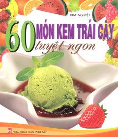 60 Món Kem Trái Cây Tuyệt Ngon