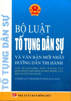 Bộ Luật Tố Tụng Dân Sự Và Văn Bản Mới Nhất Hướng Dẫn Thi Hành