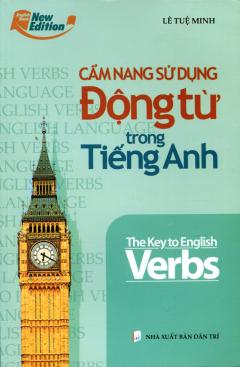 Cẩm Nang Sử Dụng Động Từ Trong Tiếng Anh