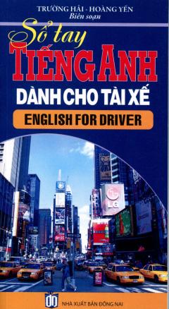 Sổ Tay Tiếng Anh Dành Cho Tài Xế - English For Drivers (Kèm 1 CD)