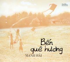 CD Bến Quê Hương - Mạnh Hải
