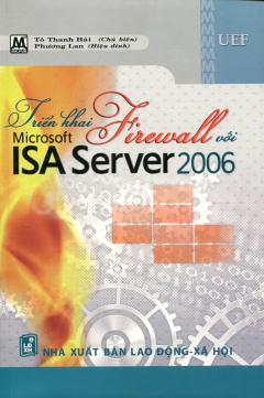 Triển Khai Firewall Với Microsoft ISA Server 2006