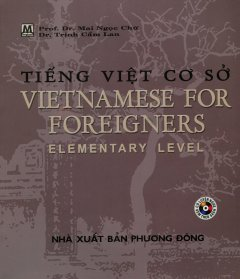 Tiếng Việt Cơ Sở - Vietnamese For Foreigners Elementary Level (Kèm 1 CD)