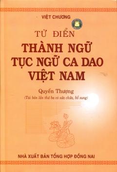 Từ Điển Thành Ngữ Tục Ngữ Ca Dao Việt Nam - Quyển Thượng