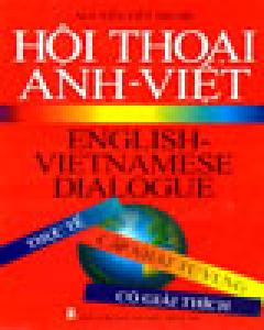 Hội Thoại Anh - Việt (English - Vietnamese Dialogue)
