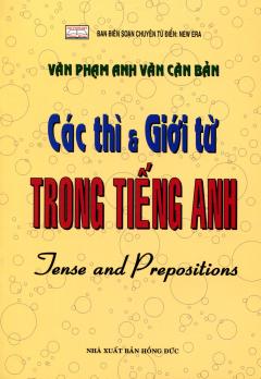 Văn Phạm Anh Văn Căn Bản Các Thì & Giới Từ Trong Tiếng Anh