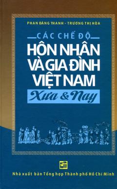 Các Chế Độ Hôn Nhân Và Gia Đình Việt Nam Xưa & Nay