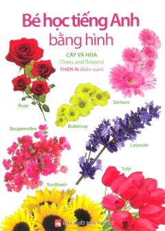Bé Học Tiếng Anh Bằng Hình - Cây Và Hoa