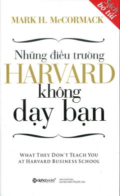 Những Điều Trường Harvard Không Dạy Bạn (Sách Bỏ Túi)