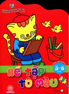 Bé Tập Tô Màu (Dành Cho Trẻ Từ 5-6 Tuổi)