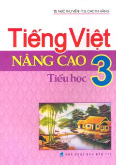 Tiếng Việt Nâng Cao Tiểu Học - Lớp 3