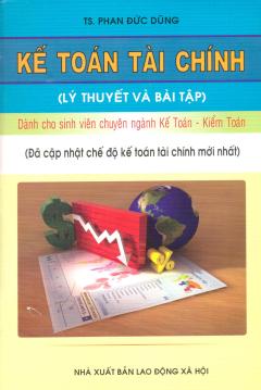 Kế Toán Tài Chính (Lý Thuyết Và Bài Tập) - Tái bản 06/12/2012