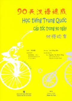 Học Tiếng Trung Quốc Cấp Tốc Trong 90 Ngày (Kèm 1 CD)