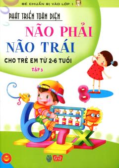 Phát Triển Toàn Diện Não Phải, Não Trái Cho Trẻ Em Từ 2-6 Tuổi - Tập 3
