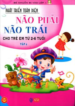 Phát Triển Toàn Diện Não Phải, Não Trái Cho Trẻ Em Từ 2-6 Tuổi - Tập 4