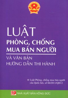 Luật Phòng, Chống Mua Bán Người Và Văn Bản Hướng Dẫn Thi Hành