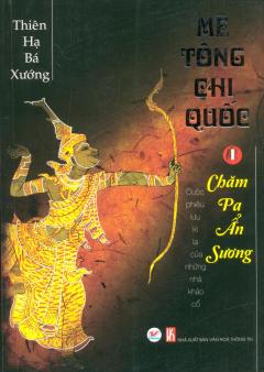 Mê Tông Chi Quốc - Tập 1: Chăm Pa Ẩn Sương