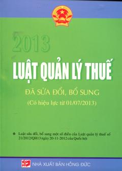 Luật Quản Lý Thuế 2013 (Đã Sửa Đổi, Bổ Sung Áp Dụng Từ 1-7-2013)
