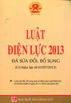 Luật Điện Lực 2013 (Đã Sửa Đổi, Bổ Sung - Có Hiệu Lực Từ 01/07/2013)