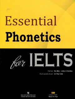 Essential Phonetics For IELTS (Kèm 1 MP3)