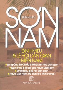 Biên Khảo Sơn Nam: Đình Miếu & Lễ Hội Dân Gian Miền Nam (Bìa Cứng)