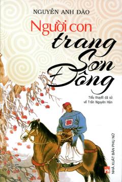 Người Con Trang Sơn Đông (Tiểu Thuyết Dã Sử Về Trần Nguyên Hãn)