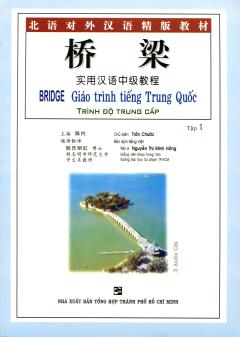 Bridge - Giáo Trình Tiếng Trung Quốc - Trình Độ Trung Cấp - Tập 1 (Kèm 3 CD)