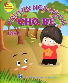 Truyện Ngụ Ngôn Cho Bé - Tập 5