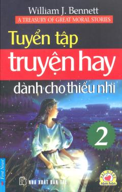Tuyển Tập Truyện Hay Dành Cho Thiếu Nhi - Tập 2