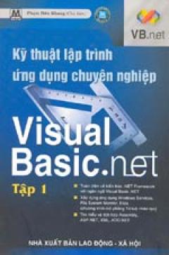 Kỹ Thuật Lập Trình Ứng Dụng Chuyên Nghiệp Visual Basic .NET - Tập 1
