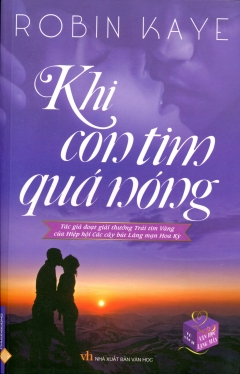 Khi Con Tim Quá Nóng