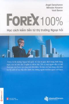 Forex 100% - Học Cách Kiếm Tiền Từ Thị Trường Ngoại Hối