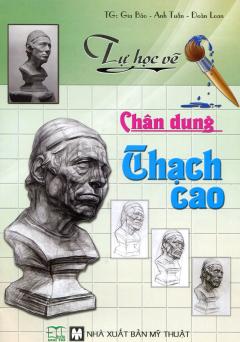 Tự Học Vẽ - Chân Dung Thạch Cao