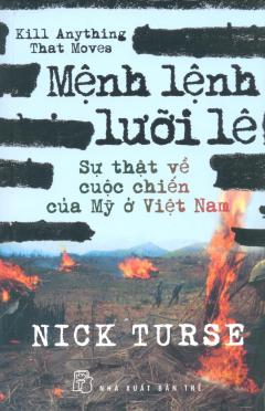 Mệnh Lệnh Lưỡi Lê - Sự Thật Về Cuộc Chiến Của Mỹ Ở Việt Nam