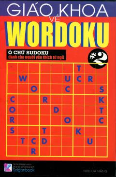 Giáo Khoa Về Wordoku - Ô Chữ Sudoku Dành Cho Người Yêu Thích Từ Ngữ - Tập 2*