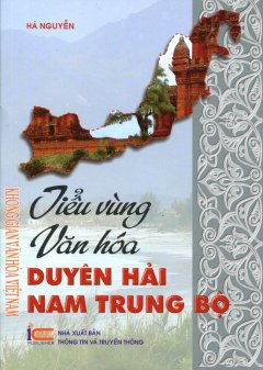 Tiểu Vùng Văn Hóa - Duyên Hải Nam Trung Bộ