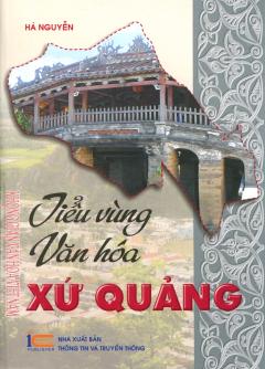 Tiểu Vùng Văn Hóa - Xứ Quảng