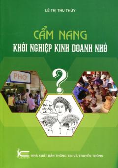 Cẩm Nang Khởi Nghiệp Kinh Doanh Nhỏ