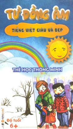 Thẻ Học Thông Minh - Tiếng Việt Giàu Và Đẹp - Từ Đồng Âm
